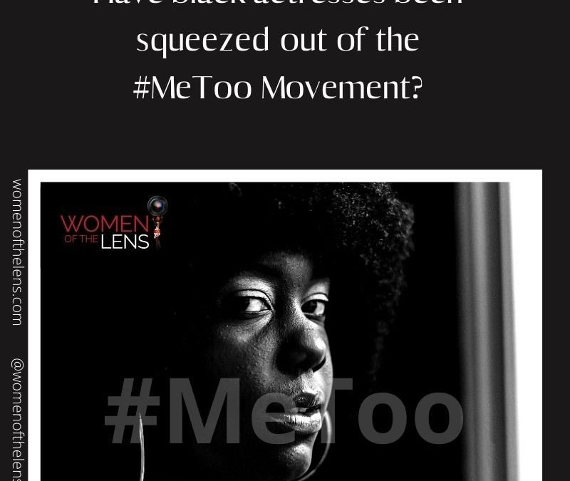 Have black actresses been squeezed out of the #MeToo movement?