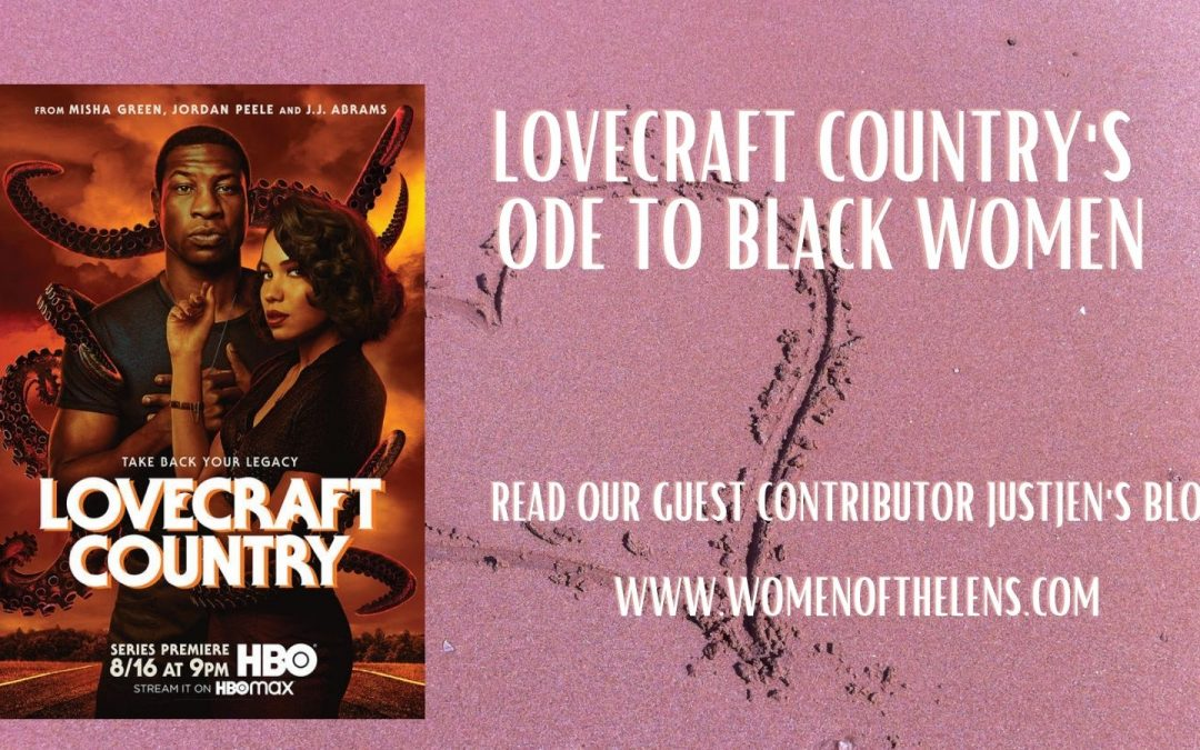 Lovecraft Country's Ode To Black Women